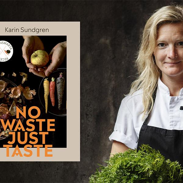 Karin Sundgrens kokbok No waste, just taste